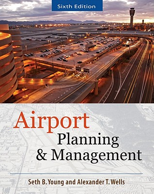 Airport Planning and Management By Wells, Alexander