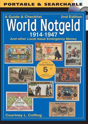 A Guide & Checklist - World Notgeld 1914-1947 By Coffing, Courtney L.